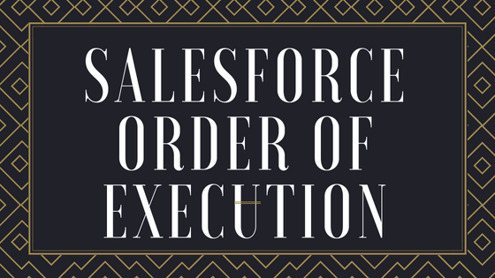 Salesforce Save Order of Execution