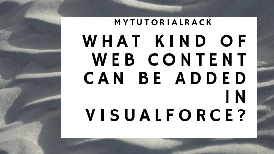 What kind of web content can be added in visualforce?