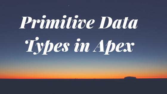 Primitive Data types in Apex  There are different types of