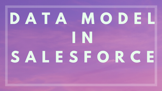 Data Modeling in Salesforce