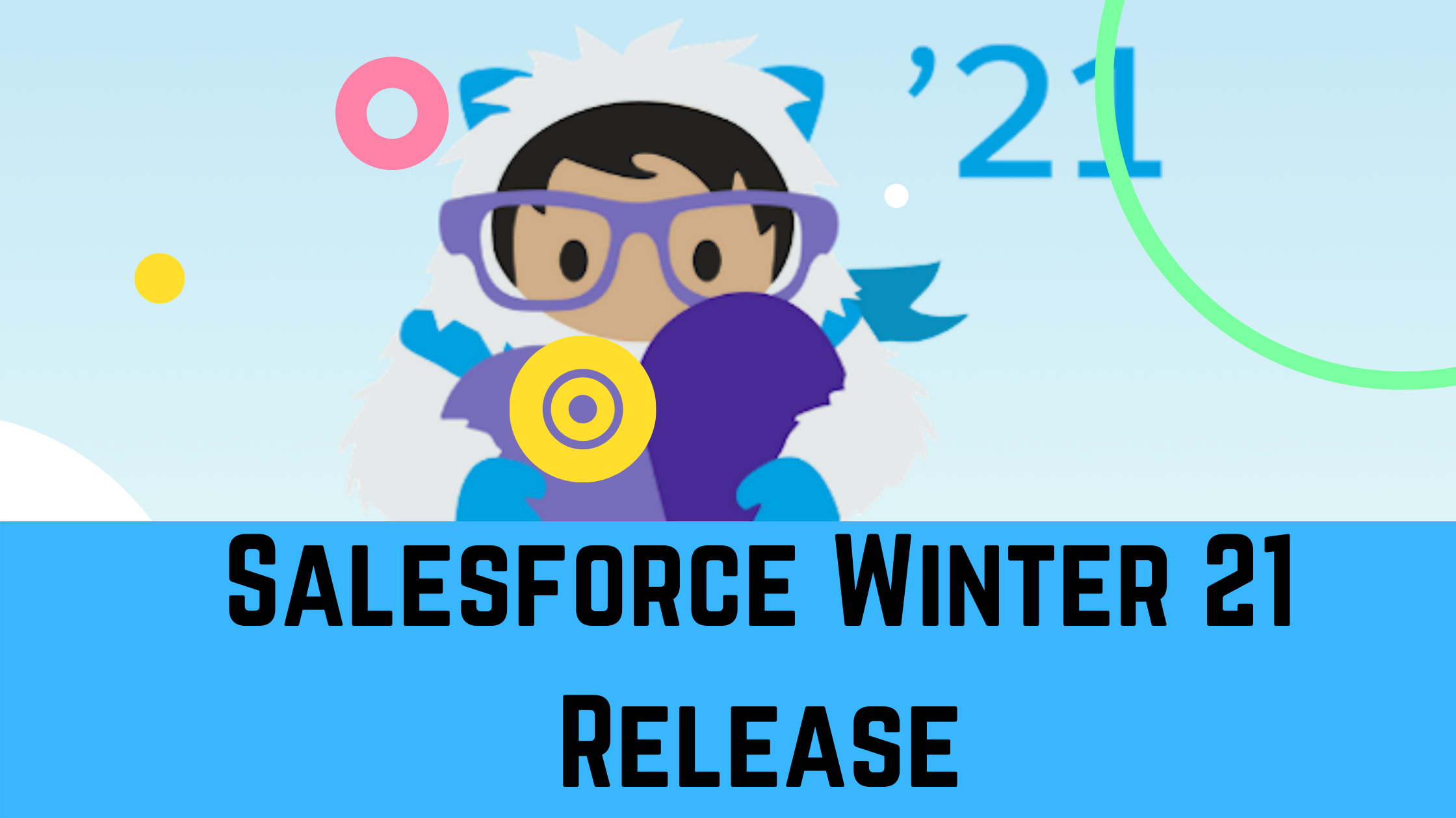 Salesforce Winter '21 Release Notes| Pre-Release Orgs are Live!
