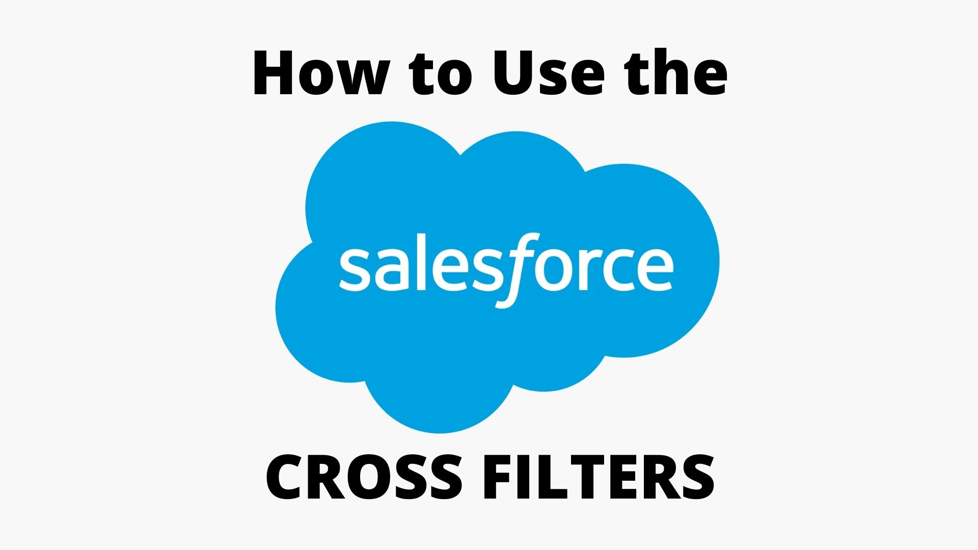 What are CROSS FILTERS in Salesforce Reporting?