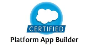 Complete Guide for Platform App Builder Certification