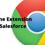 10 Most Popular Chrome Extension for Salesforce