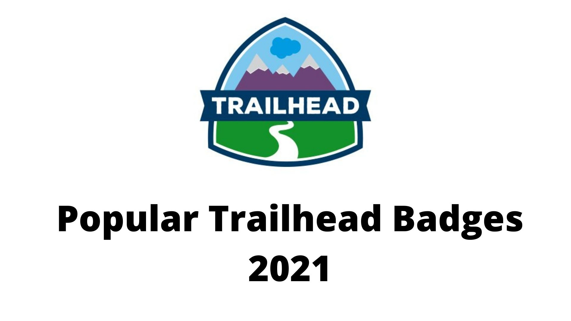 Most Popular Trailhead Badge in Salesforce 2021