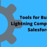 Tools for Building Lightning Components in Salesforce